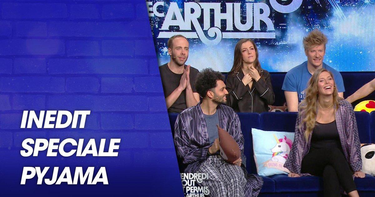 Replay-Vendredi, tout est permis avec Arthur - Spéciale pyjama