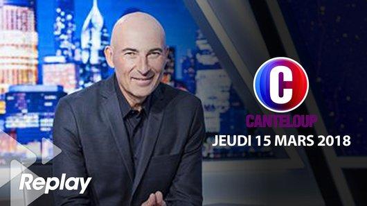 Voir le replay de l'emission C'est Canteloup du 15/03/2018 à 21h30 sur TF1