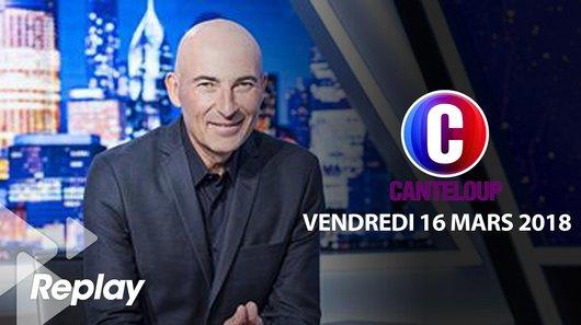 Voir le replay de l'emission C'est Canteloup du 16/03/2018 à 21h30 sur TF1